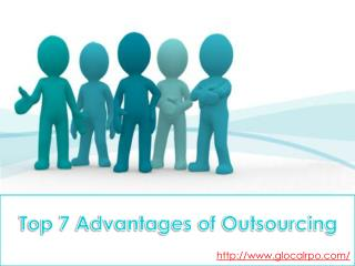 Top 7 Advantages of Outsourcing