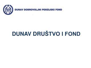 DUNAV DRU ŠTVO I FOND