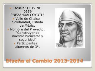 Dise�a el Cambio 2013-2014