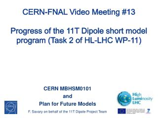 CERN  MBHSM0101 and Plan for Future Models F. Savary on behalf of the 11T Dipole Project Team