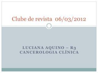Clube de revista  06/03/2012