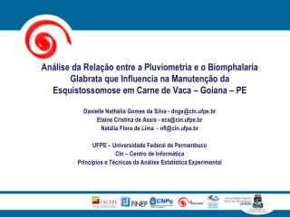 Danielle  Nathália  Gomes da Silva - dngs@cin.ufpe.br Elaine Cristina de Assis - eca@cin.ufpe.br