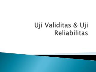 Uji Validitas  &  Uji Reliabilitas