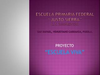 """PROYECTO """"ESCUELA VIVA"""""""
