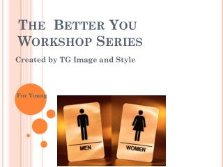 The  Better You  Workshop Series