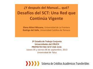 ¿Y  después del Manual… qué? Desafíos del  SCT: Una Red que Continúa Vigente