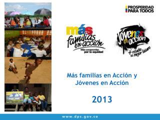 Más familias en Acción y  Jóvenes en Acción  2013