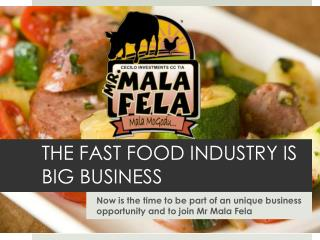 THE FAST FOOD INDUSTRY IS BIG BUSINESS