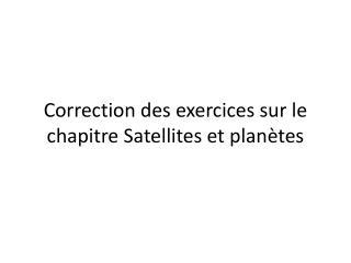 Correction des exercices sur le chapitre Satellites et planètes