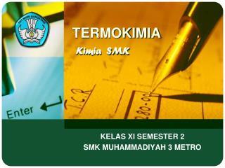 TERMOKIMIA Kimia  SMK