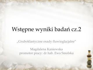 Wstępne wyniki badań cz.2