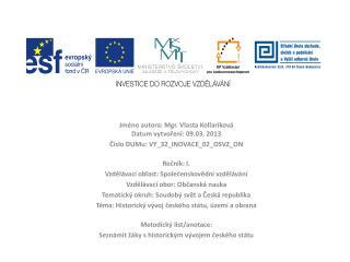 Jméno autora: Mgr. Vlasta  Kollariková Datum vytvoření: 09.03. 2013