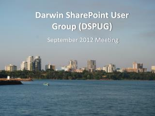 Darwin SharePoint User Group (DSPUG)