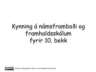 Kynning á  námsframboði og framhaldsskólum fyrir 10.  bekk