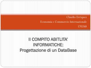 II COMPITO ABITLITA' INFORMATICHE:  Progettazione di un  DataBase