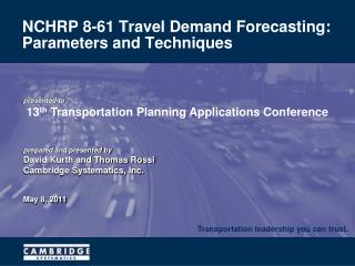 NCHRP 8-61 Travel Demand Forecasting: Parameters and Techniques