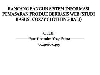 OLEH : P utu Chandra  Yoga Putra 07.41010.0409