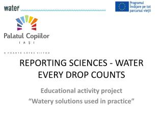 REPORTING SCIENCES - WATER EVERY DROP COUNTS