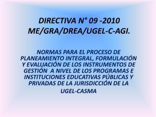 DIRECTIVA N° 09 -2010 ME/GRA/DREA/UGEL-C-AGI.