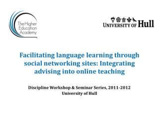 Discipline Workshop & Seminar Series, 2011-2012 University of Hull