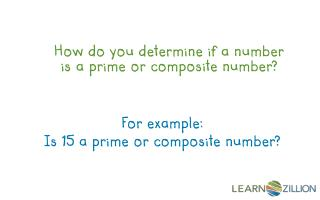 How do you determine if a number is a prime or composite number?