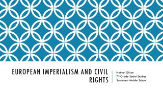 European Imperialism and Civil Rights