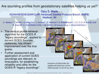 Are sounding profiles from geostationary satellites helping us yet? Gary S. Wade