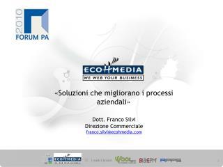 «Soluzioni che migliorano i processi aziendali»