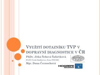Využití dotazníku TVP v dopravní diagnostice v ČR