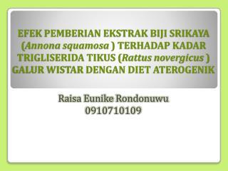 Raisa Eunike Rondonuwu 0910710109