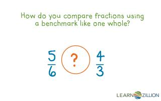 How do you compare fractions using a benchmark  like one whole ?