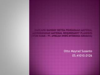 Otto Mayrad Susanto 05.41010.0126