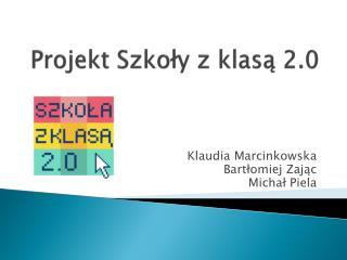 Projekt Szkoły z klasą 2.0