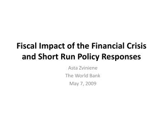 Fiscal Impact of the Financial Crisis and Short Run Policy Responses