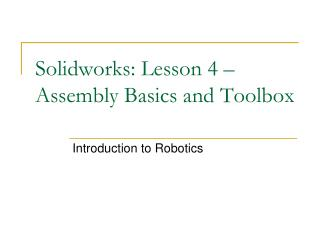 Solidworks: Lesson 4   Assembly Basics and Toolbox