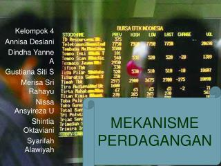 Kelompok  4 Annisa Desiani Dindha Yanne  A Gustiana Siti S Merisa  Sri  Rahayu Nissa Ansyireza U