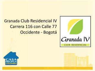 Granada  Club Residencial  IV Carrera 116 con Calle 77 Occidente - Bogotá