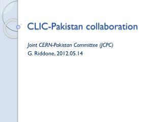 CLIC-Pakistan collaboration