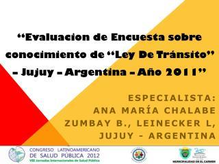 """"""" Evaluacion  de Encuesta sobre conocimiento de """"Ley De Tránsito"""" – Jujuy – Argentina – Año 2011 """""""