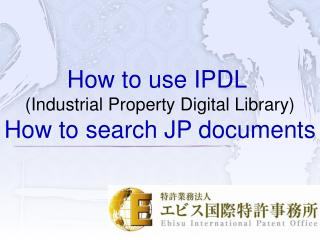 How to use IPDL  (Industrial Property Digital Library) How to search JP  documents