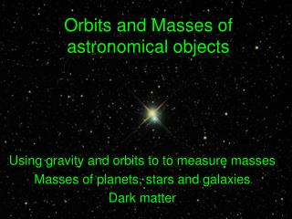 Orbits and Masses of astronomical objects