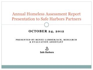 Annual Homeless Assessment Report Presentation to Safe Harbors Partners