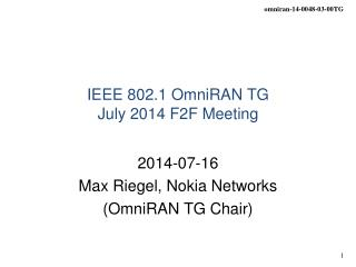 IEEE 802.1 OmniRAN TG July 2014 F2F Meeting