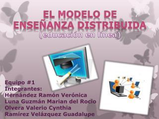 El modelo de Enseñanza distribuida (educación en línea)