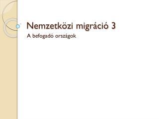 Nemzetközi migráció 3