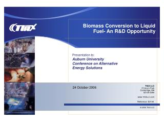 Biomass Conversion to Liquid Fuel- An RD Opportunity