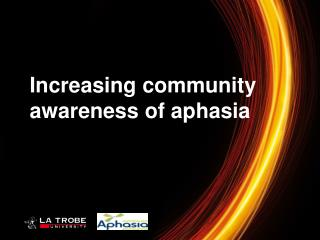 Increasing community awareness of aphasia
