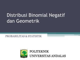 Distribusi Binomial Negatif dan Geometrik