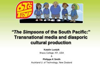 """The Simpsons  of the South Pacific:"" Transnational media and diasporic cultural production"