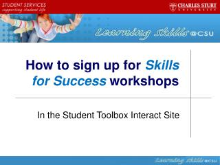 How to sign up for  Skills for Success  workshops